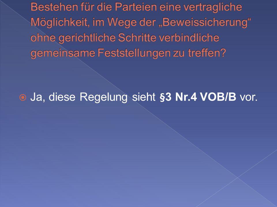 Ja, diese Regelung sieht §3 Nr.4 VOB/B vor.