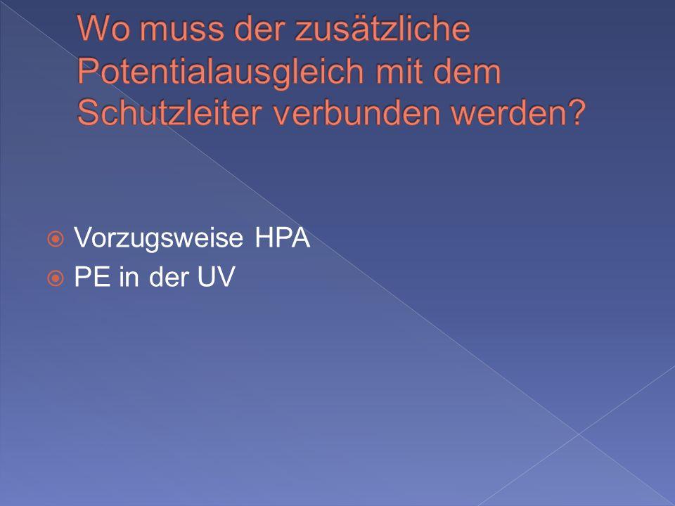 Vorzugsweise HPA PE in der UV