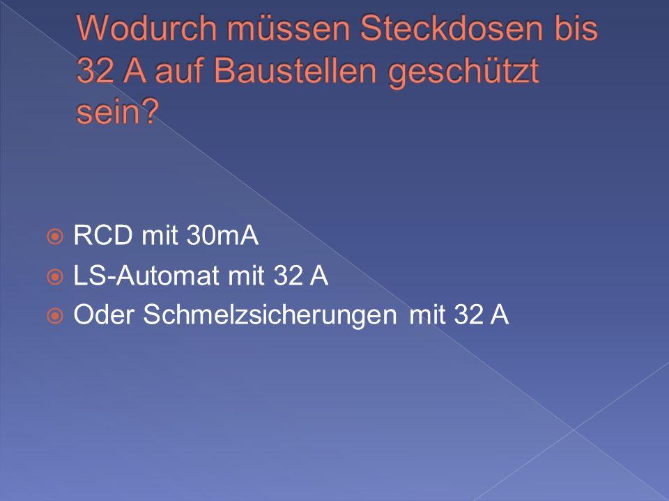 RCD mit 30mA LS-Automat mit 32 A Oder Schmelzsicherungen mit 32 A