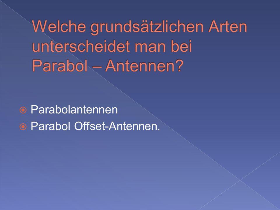 Parabolantennen Parabol Offset-Antennen.
