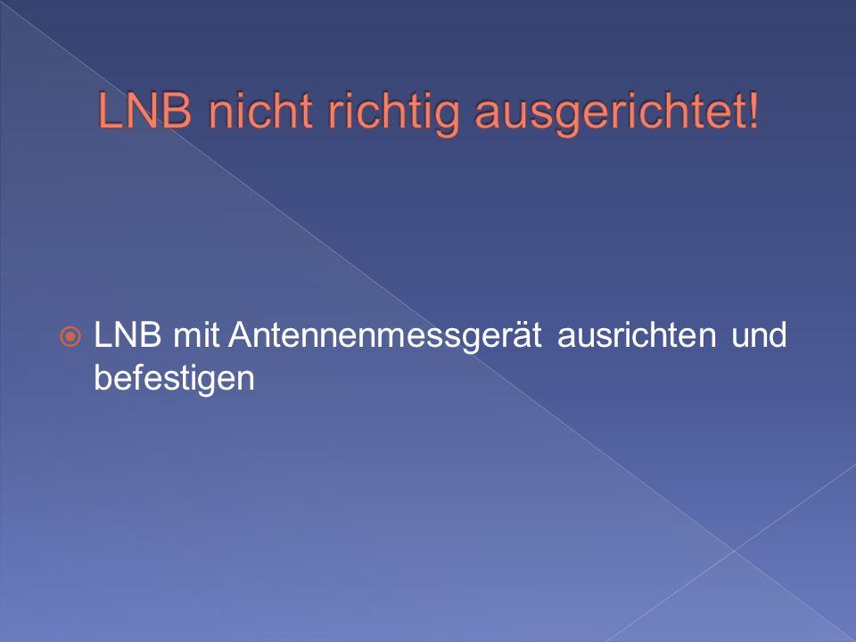 LNB mit Antennenmessgerät ausrichten und befestigen