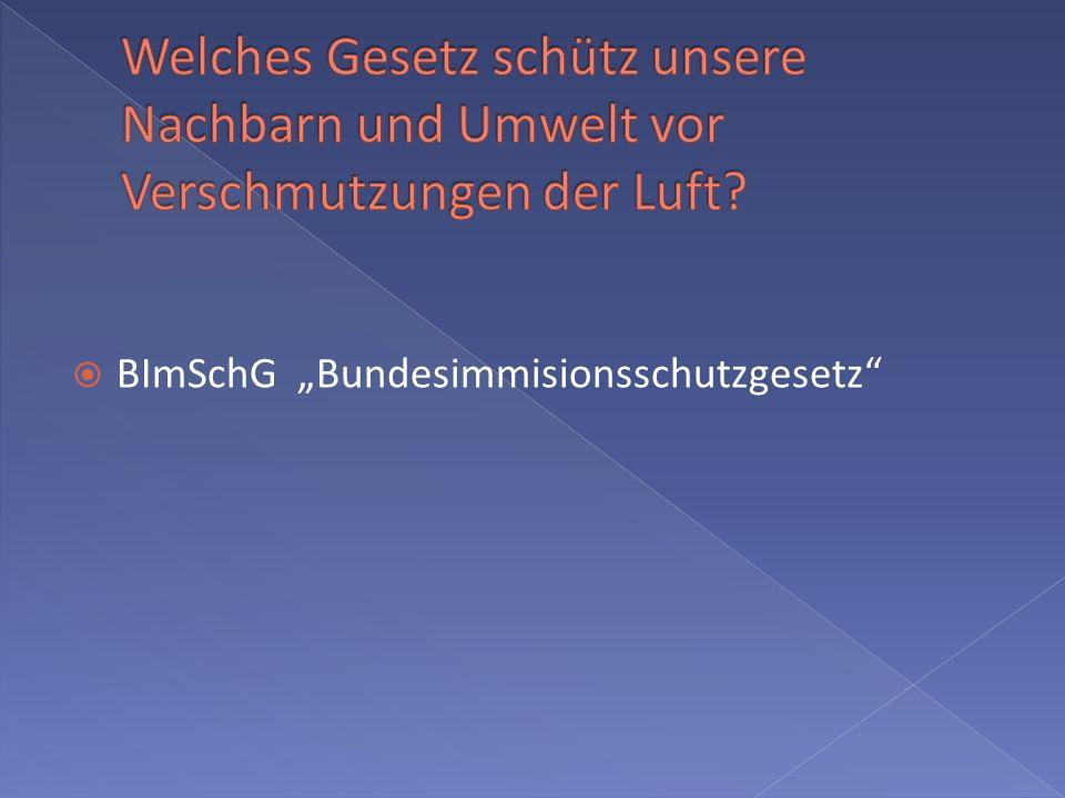 BImSchG Bundesimmisionsschutzgesetz