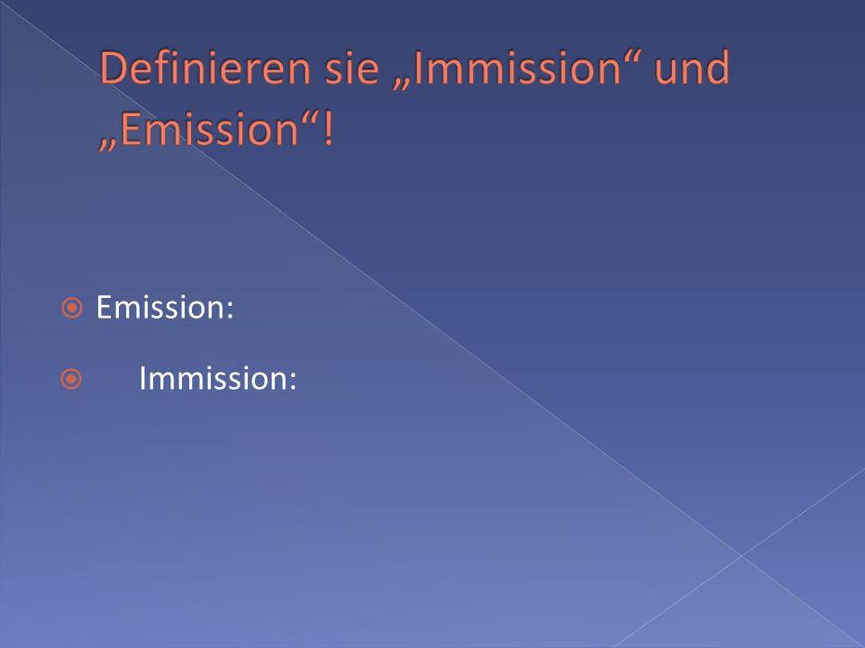 Emission: Immission: