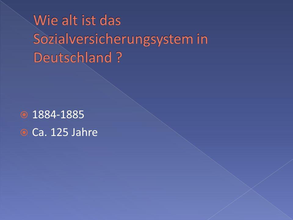 1884-1885 Ca. 125 Jahre