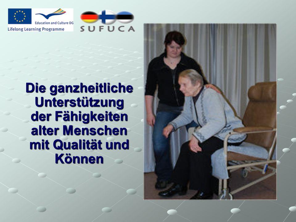 Die ganzheitliche Unterstützung der Fähigkeiten alter Menschen mit Qualität und Können