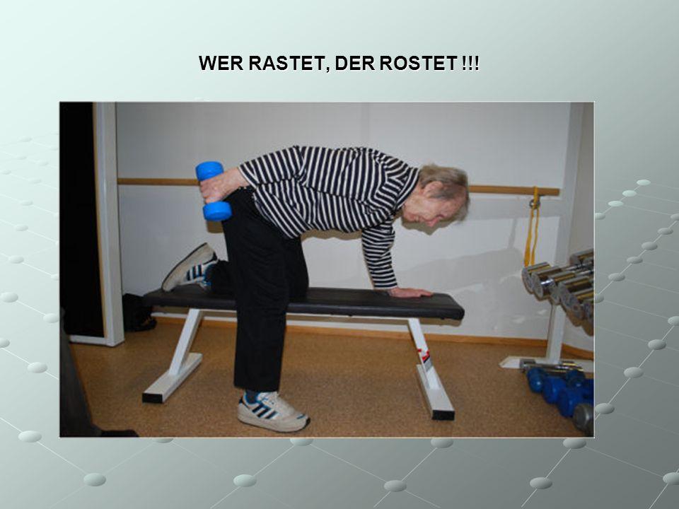 WER RASTET, DER ROSTET !!!