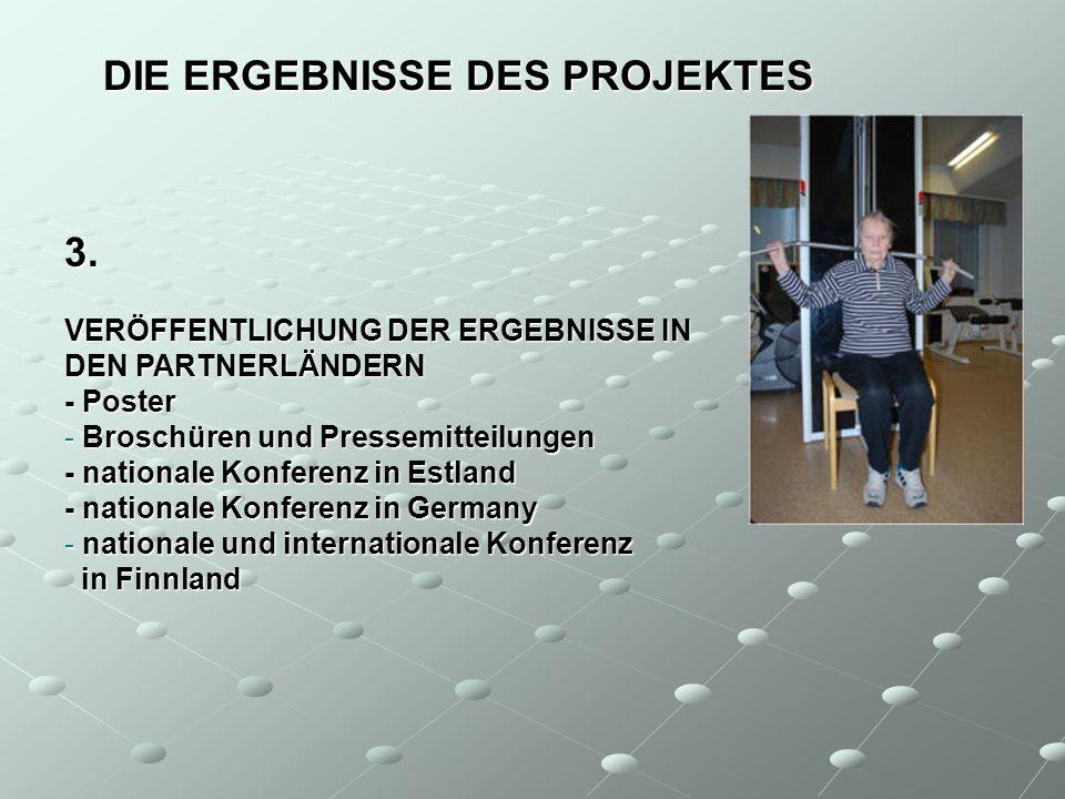 DIE ERGEBNISSE DES PROJEKTES 3. VERÖFFENTLICHUNG DER ERGEBNISSE IN DEN PARTNERLÄNDERN - Poster - Broschüren und Pressemitteilungen - nationale Konfere
