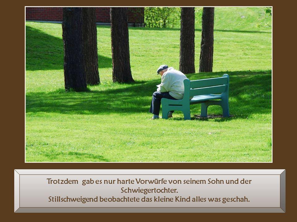 Der Großvater, der immer alleine in seiner Ecke saß, hatte manchmal Tränen in den Augen.