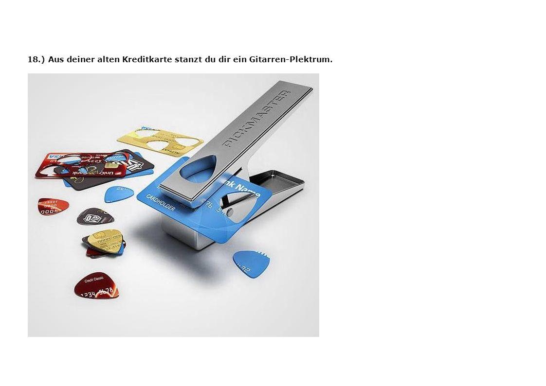 18.) Aus deiner alten Kreditkarte stanzt du dir ein Gitarren-Plektrum.