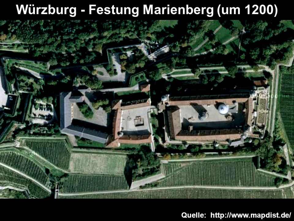 Quelle: http://www.mapdist.de/ Würzburg - Festung Marienberg (um 1200)