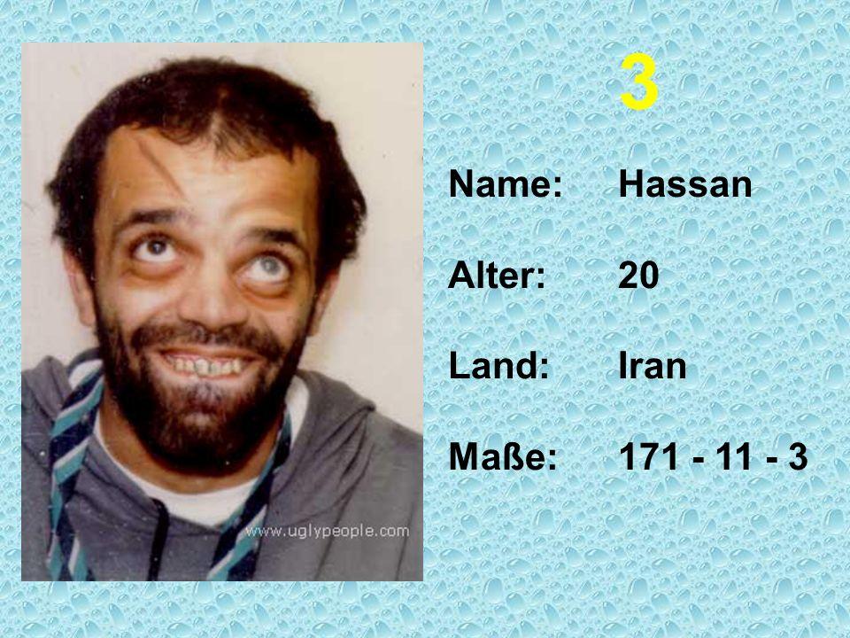 Name:Hassan Alter:20 Land:Iran Maße:171 - 11 - 3 3