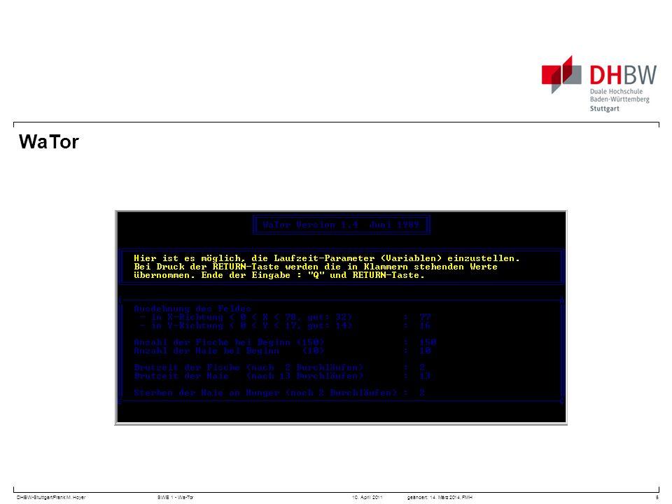 DHBW-Stuttgart/Frank M. HoyerSWE 1 - Wa-Tor 10. April 2011geändert: 14. März 2014, FMH WaTor 5