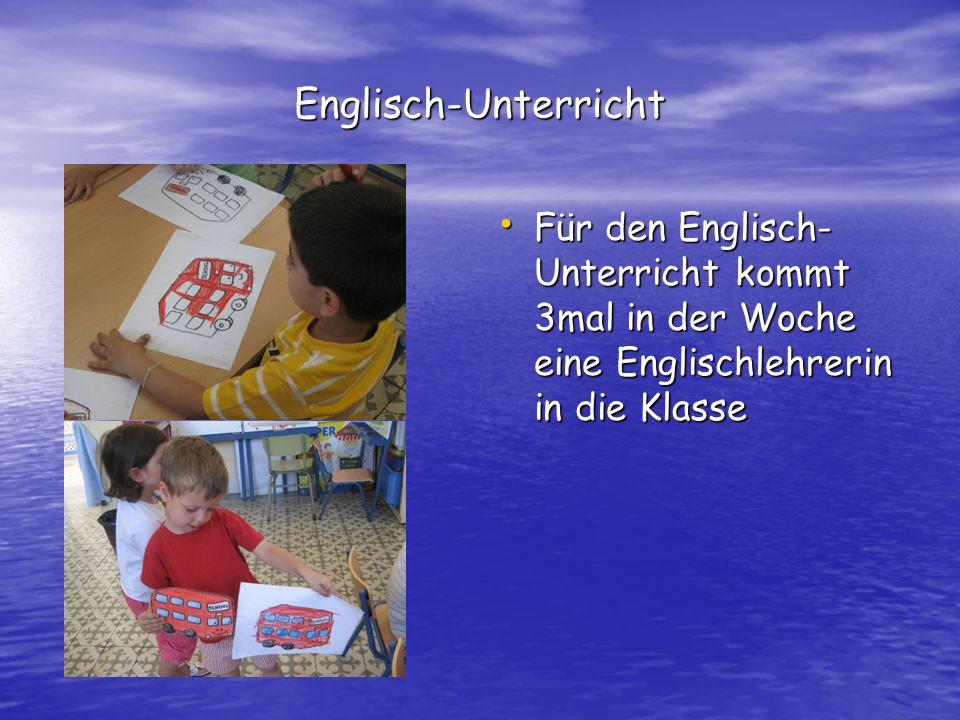 Englisch-Unterricht Für den Englisch- Unterricht kommt 3mal in der Woche eine Englischlehrerin in die Klasse Für den Englisch- Unterricht kommt 3mal in der Woche eine Englischlehrerin in die Klasse
