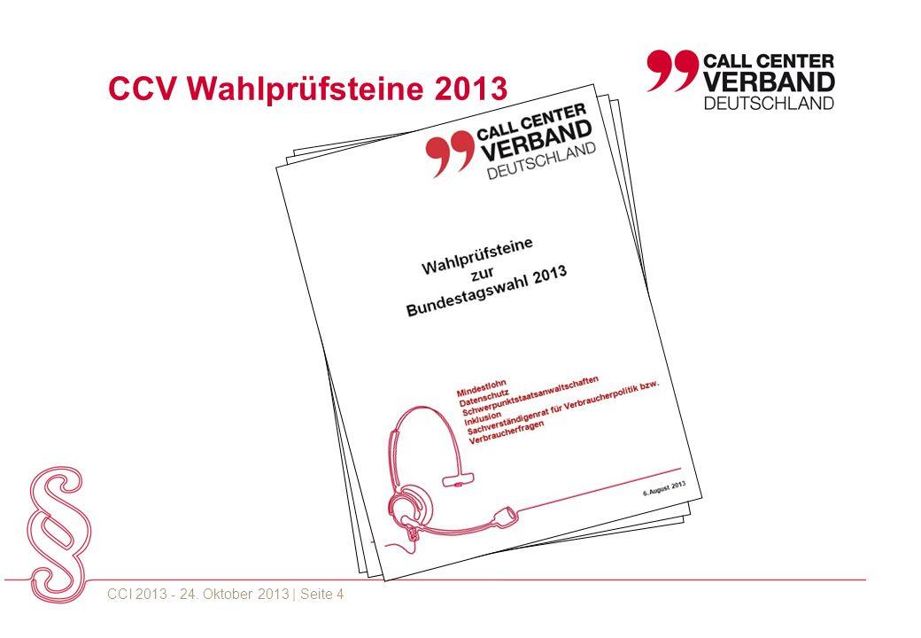 CCI 2013 - 24. Oktober 2013 | Seite 4 CCV Wahlprüfsteine 2013