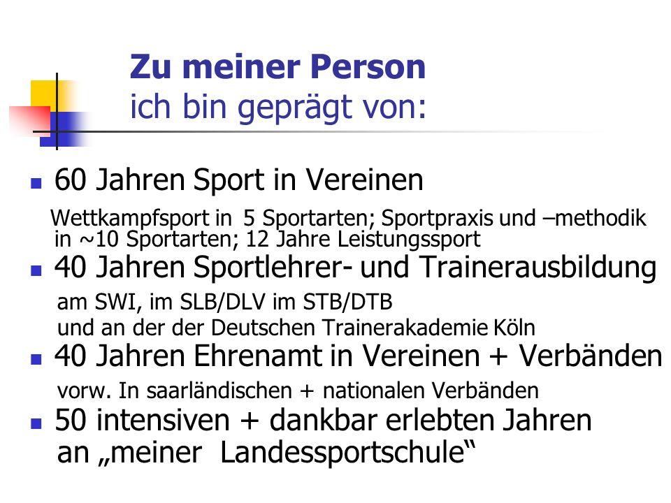 Zu meiner Person ich bin geprägt von: 60 Jahren Sport in Vereinen Wettkampfsport in 5 Sportarten; Sportpraxis und –methodik in ~10 Sportarten; 12 Jahr