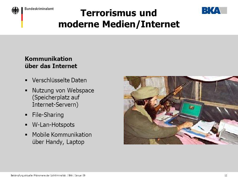 Bekämpfung aktueller Phänomene der IuK-Kriminalität / BKA / Januar 0912 Terrorismus und moderne Medien/Internet Kommunikation über das Internet Versch