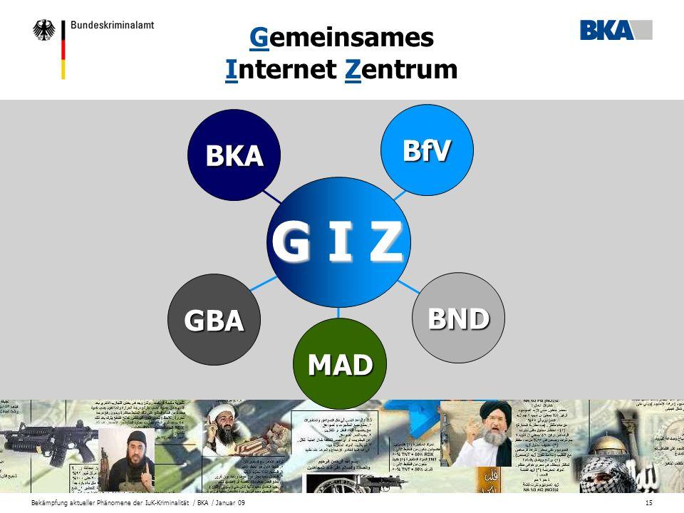 Bekämpfung aktueller Phänomene der IuK-Kriminalität / BKA / Januar 0915 Gemeinsames Internet Zentrum G I Z BKA BfV GBA MAD BND