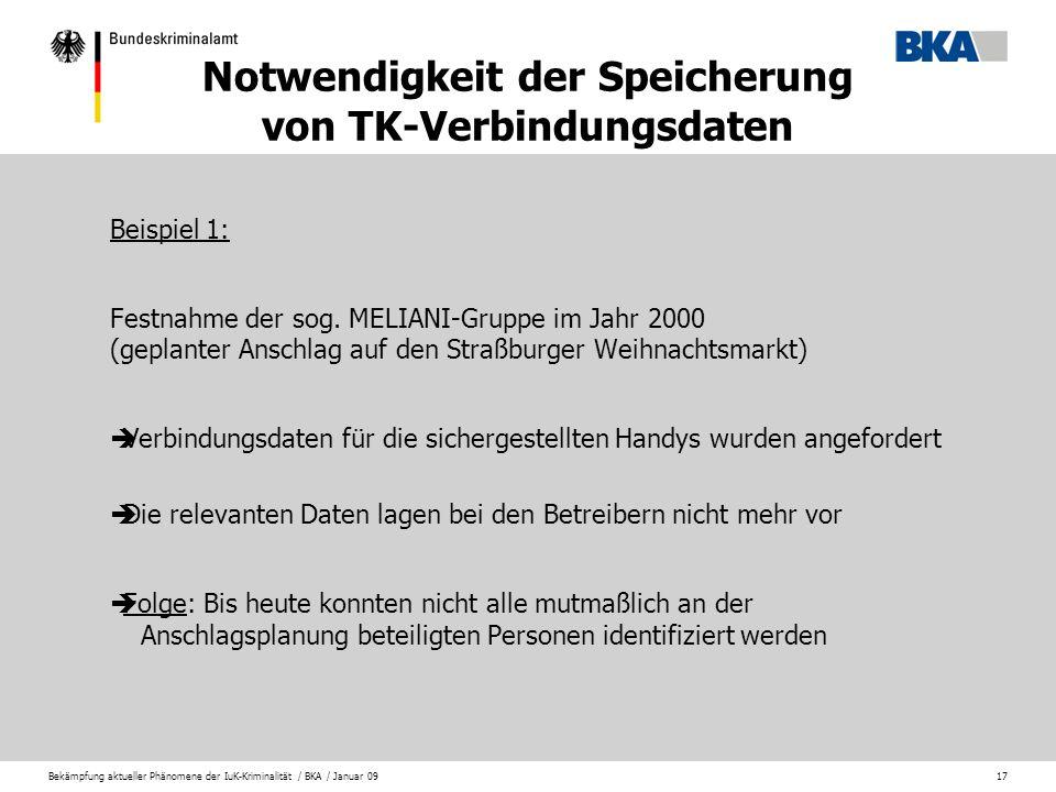 Bekämpfung aktueller Phänomene der IuK-Kriminalität / BKA / Januar 0917 Beispiel 1: Festnahme der sog. MELIANI-Gruppe im Jahr 2000 (geplanter Anschlag