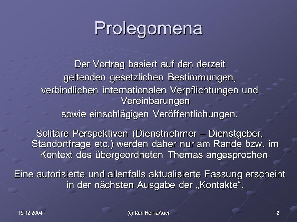 1315.12.2004(c) Karl Heinz Auer Beispiel eines Bologna kompatiblen PH-Grundkonzepts HUWIFAWISchPSt BakkalaureatDipl.Päd.