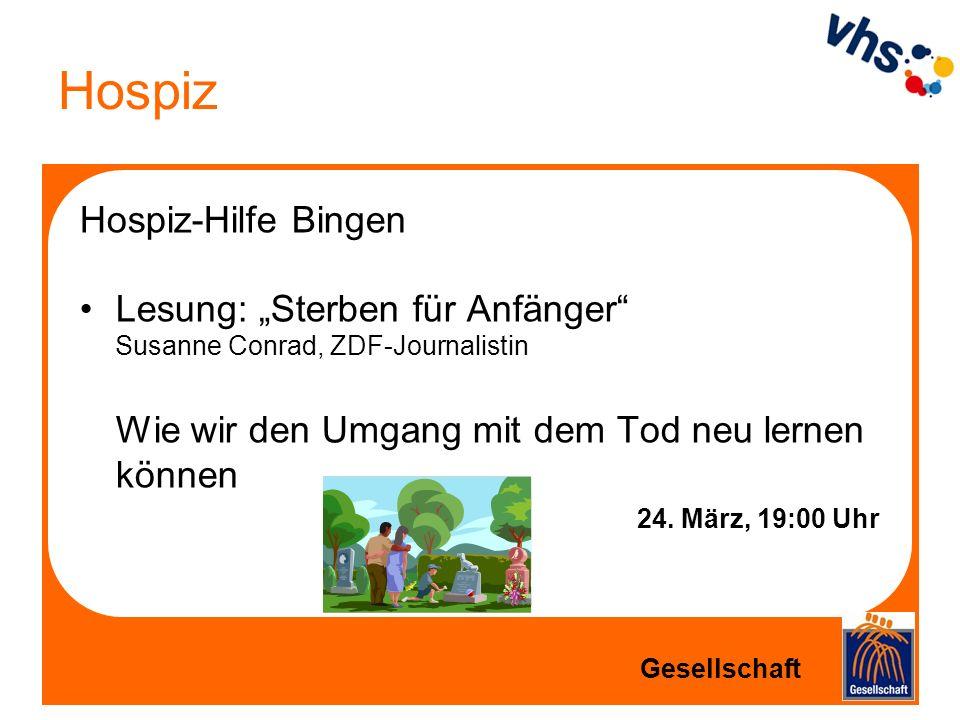 Hospiz Hospiz-Hilfe Bingen Lesung: Sterben für Anfänger Susanne Conrad, ZDF-Journalistin Wie wir den Umgang mit dem Tod neu lernen können 24. März, 19