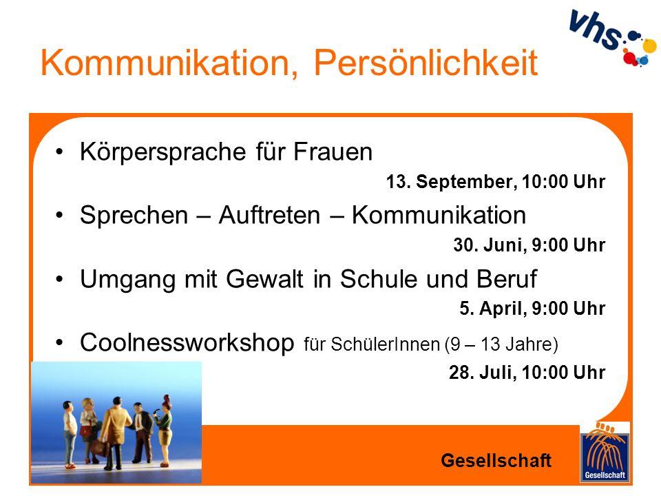 Kommunikation, Persönlichkeit Körpersprache für Frauen 13. September, 10:00 Uhr Sprechen – Auftreten – Kommunikation 30. Juni, 9:00 Uhr Umgang mit Gew