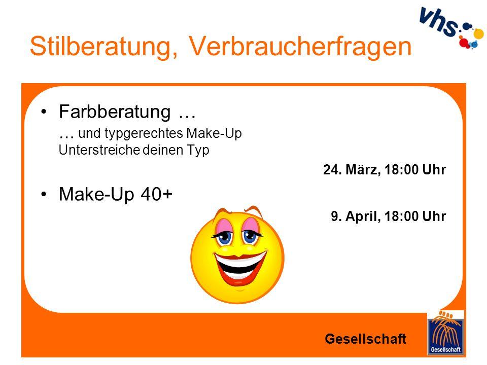 Stilberatung, Verbraucherfragen Farbberatung … … und typgerechtes Make-Up Unterstreiche deinen Typ 24. März, 18:00 Uhr Make-Up 40+ 9. April, 18:00 Uhr