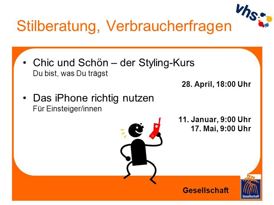 Stilberatung, Verbraucherfragen Chic und Schön – der Styling-Kurs Du bist, was Du trägst 28. April, 18:00 Uhr Das iPhone richtig nutzen Für Einsteiger