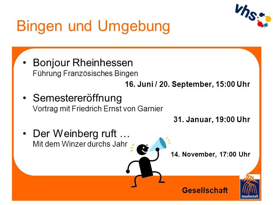 Bingen und Umgebung Bonjour Rheinhessen Führung Französisches Bingen 16. Juni / 20. September, 15:00 Uhr Semestereröffnung Vortrag mit Friedrich Ernst