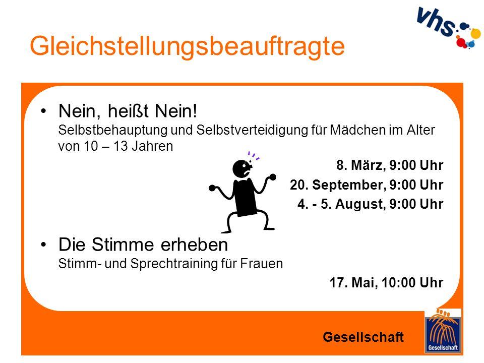 Gleichstellungsbeauftragte Nein, heißt Nein! Selbstbehauptung und Selbstverteidigung für Mädchen im Alter von 10 – 13 Jahren 8. März, 9:00 Uhr 20. Sep