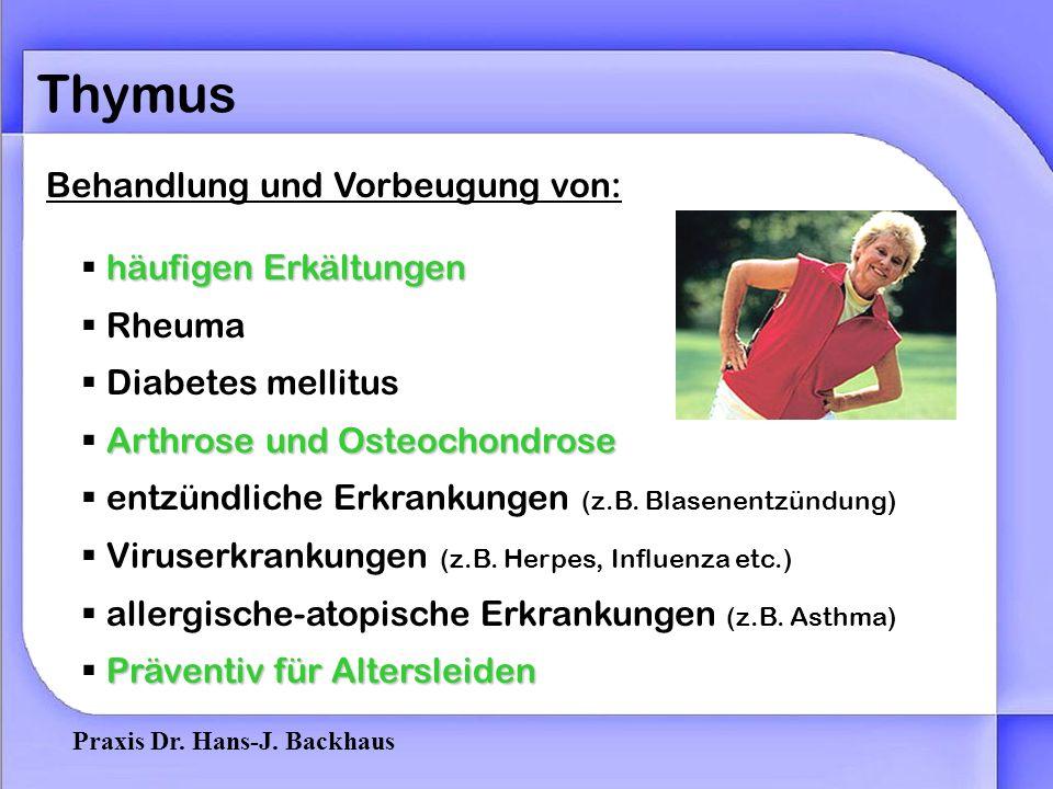 Praxis Dr. Hans-J. Backhaus Thymus Das sind alles Folgen einer Schwächung Ihres Immunsystems.