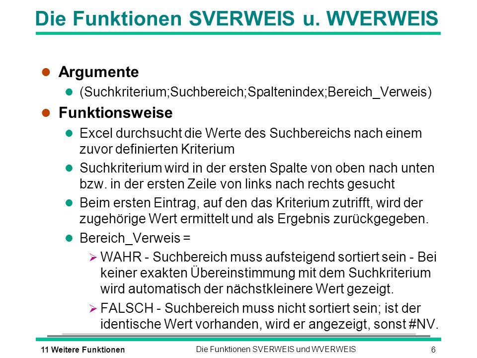 611 Weitere FunktionenDie Funktionen SVERWEIS und WVERWEIS Die Funktionen SVERWEIS u.