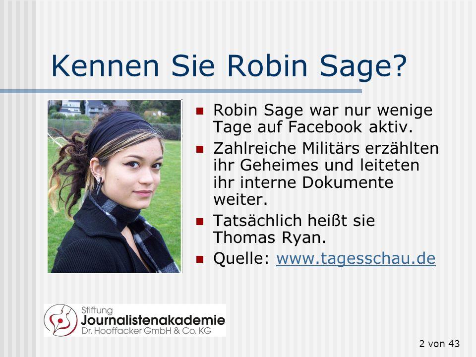 2 von 43 Kennen Sie Robin Sage.Robin Sage war nur wenige Tage auf Facebook aktiv.