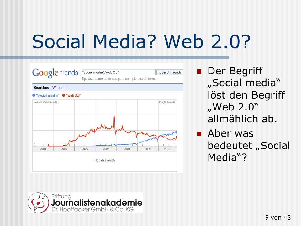 5 von 43 Social Media.Web 2.0. Der Begriff Social media löst den Begriff Web 2.0 allmählich ab.