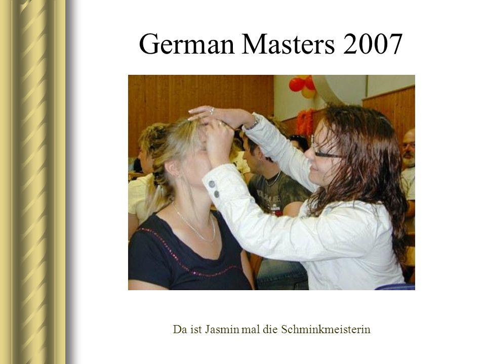 German Masters 2007 Da ist Jasmin mal die Schminkmeisterin