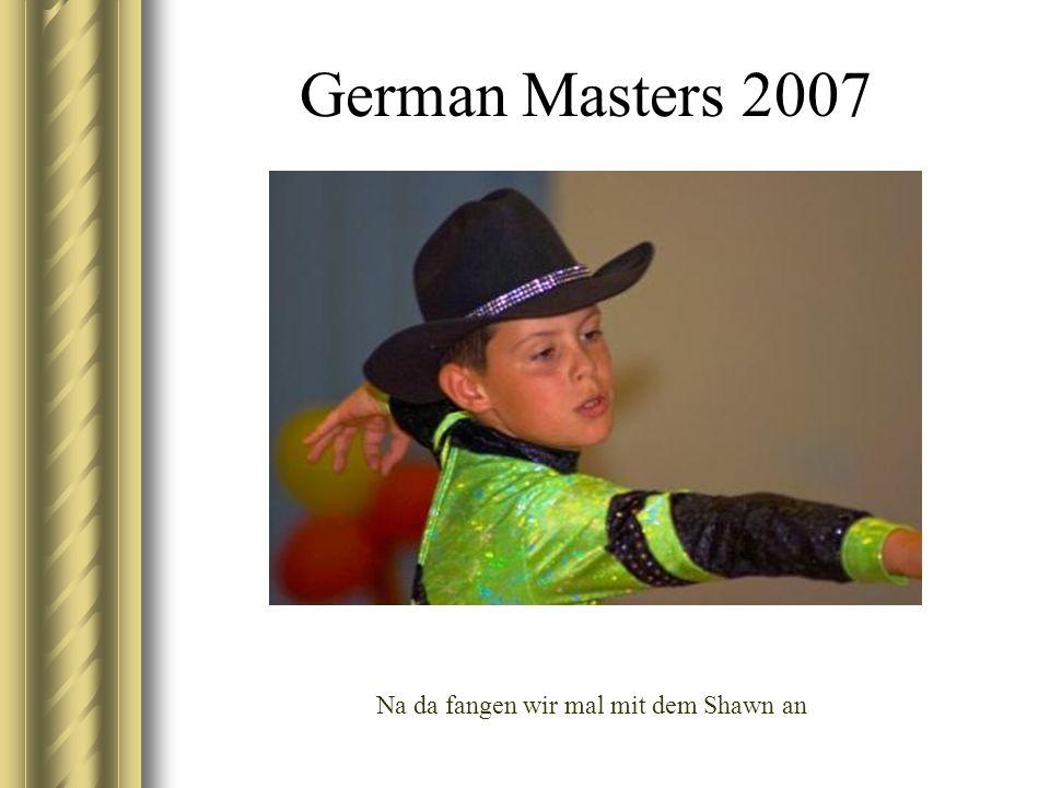 German Masters 2007 Na da fangen wir mal mit dem Shawn an