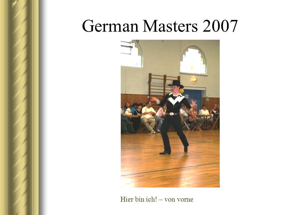 German Masters 2007 Hier bin ich! – von vorne