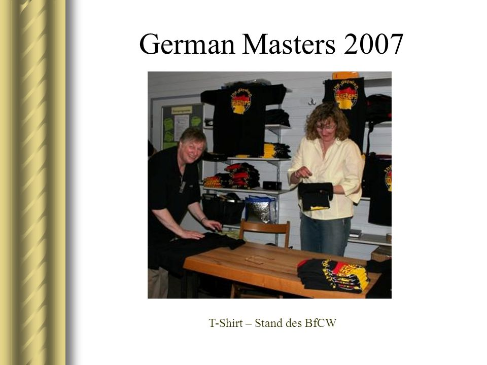 German Masters 2007 T-Shirt – Stand des BfCW