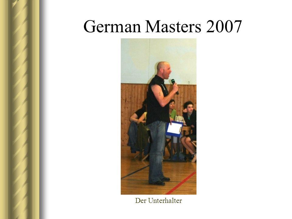 German Masters 2007 Der Unterhalter