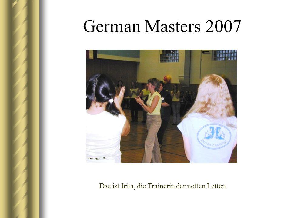 German Masters 2007 Das ist Irita, die Trainerin der netten Letten