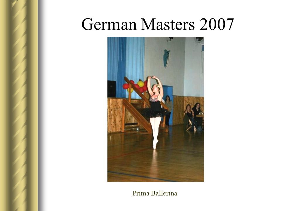 German Masters 2007 Prima Ballerina