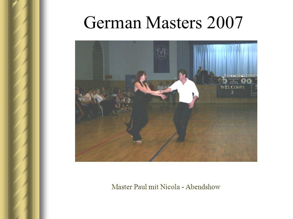 German Masters 2007 Master Paul mit Nicola - Abendshow