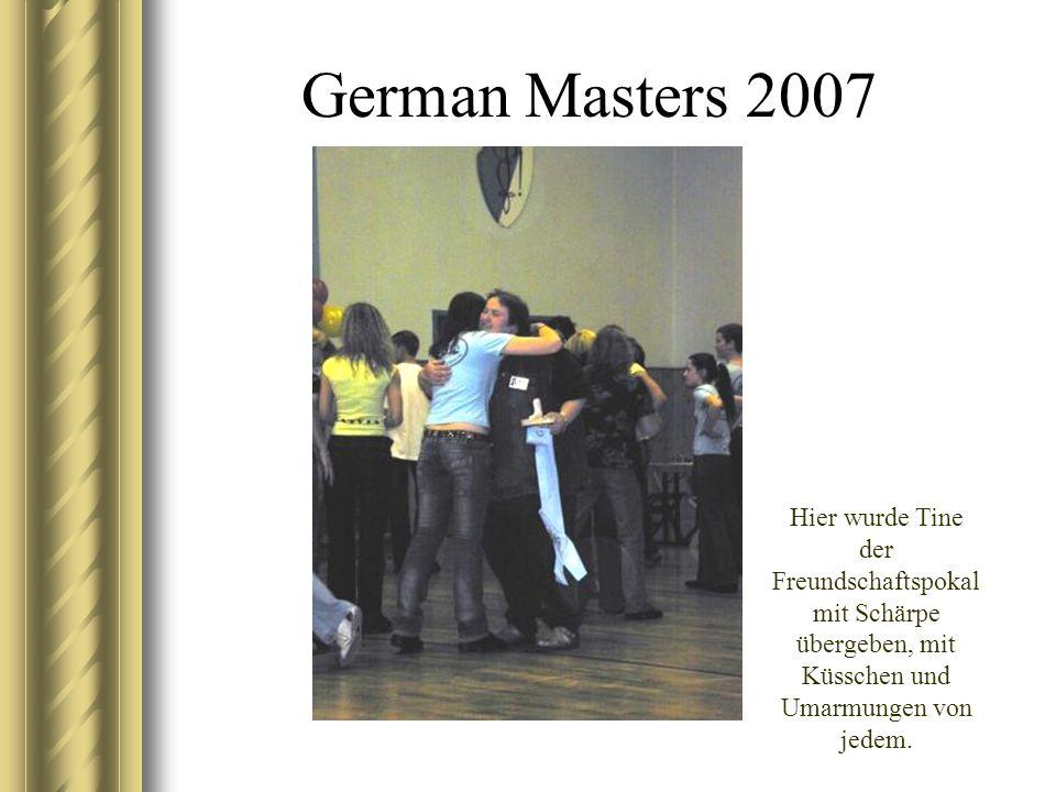 German Masters 2007 Hier wurde Tine der Freundschaftspokal mit Schärpe übergeben, mit Küsschen und Umarmungen von jedem.