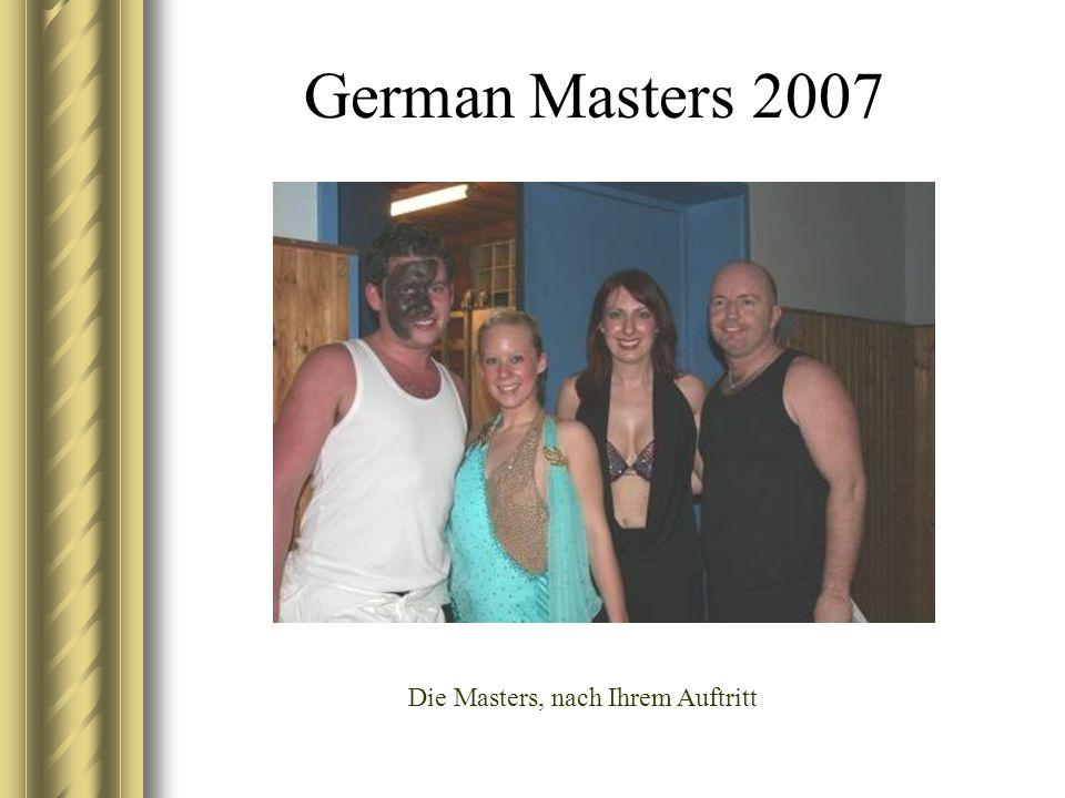 German Masters 2007 Die Masters, nach Ihrem Auftritt