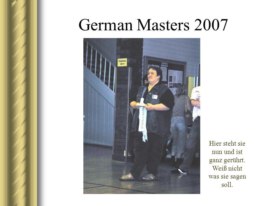 German Masters 2007 Hier steht sie nun und ist ganz gerührt. Weiß nicht was sie sagen soll.
