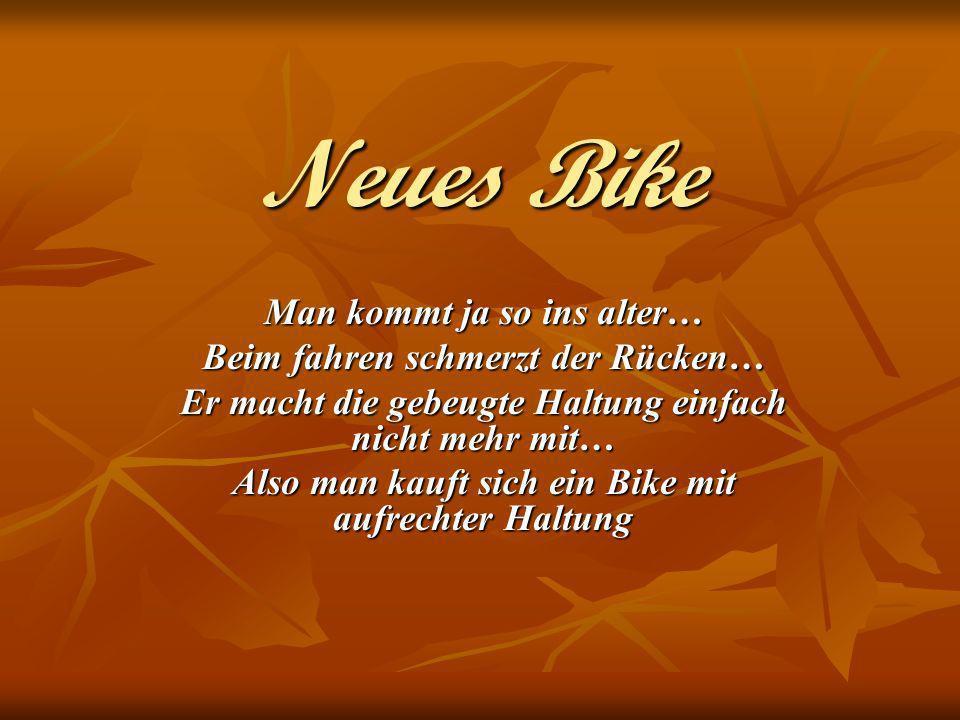Neues Bike Man kommt ja so ins alter… Beim fahren schmerzt der Rücken… Er macht die gebeugte Haltung einfach nicht mehr mit… Also man kauft sich ein B