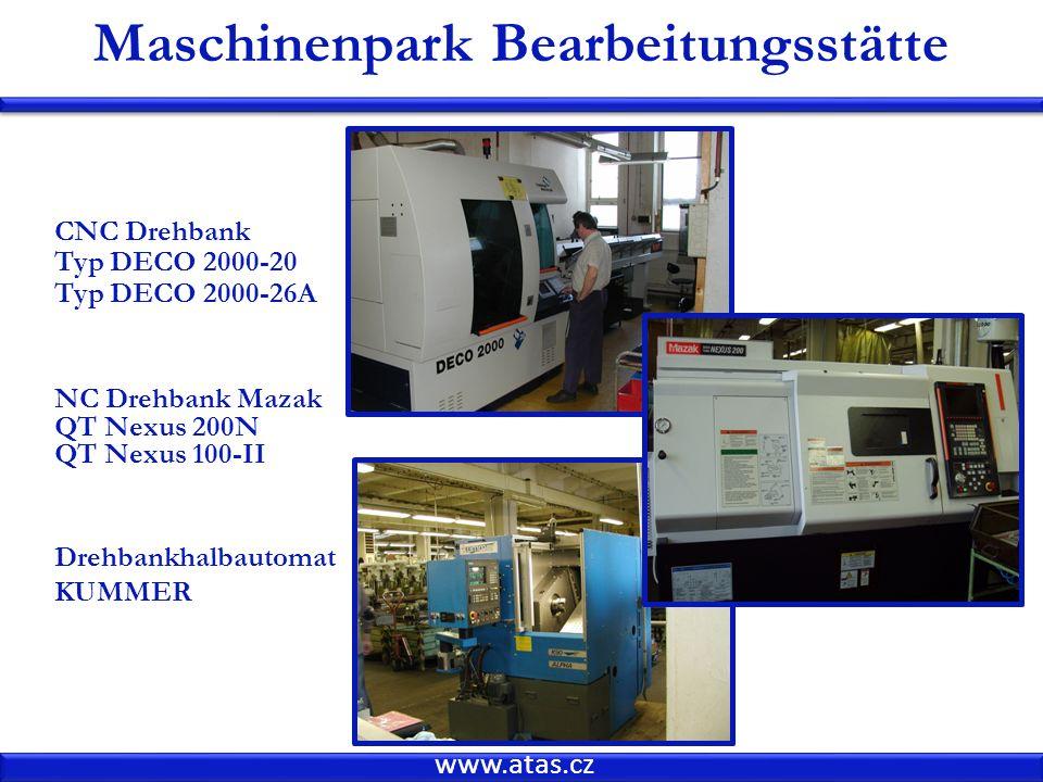 www.atas.cz Maschinenpark Bearbeitungsstätte CNC Drehbank Typ DECO 2000-20 Typ DECO 2000-26A NC Drehbank Mazak QT Nexus 200N QT Nexus 100-II Drehbankhalbautomat KUMMER