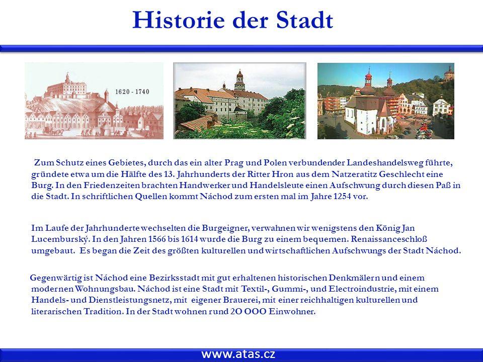 www.atas.cz Historie der Stadt Zum Schutz eines Gebietes, durch das ein alter Prag und Polen verbundender Landeshandelsweg führte, gründete etwa um die Hälfte des 13.