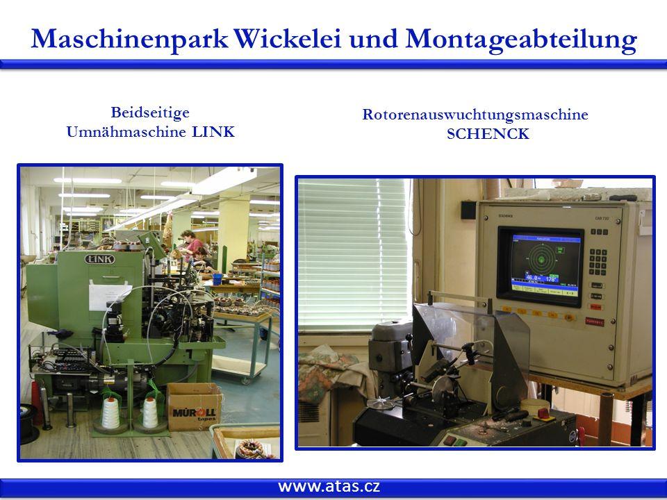 www.atas.cz Maschinenpark Wickelei und Montageabteilung Beidseitige Umnähmaschine LINK Rotorenauswuchtungsmaschine SCHENCK