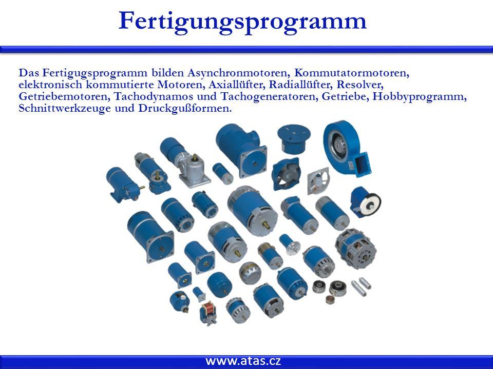 www.atas.cz Fertigungsprogramm Das Fertigugsprogramm bilden Asynchronmotoren, Kommutatormotoren, elektronisch kommutierte Motoren, Axiallüfter, Radiallüfter, Resolver, Getriebemotoren, Tachodynamos und Tachogeneratoren, Getriebe, Hobbyprogramm, Schnittwerkzeuge und Druckgußformen.
