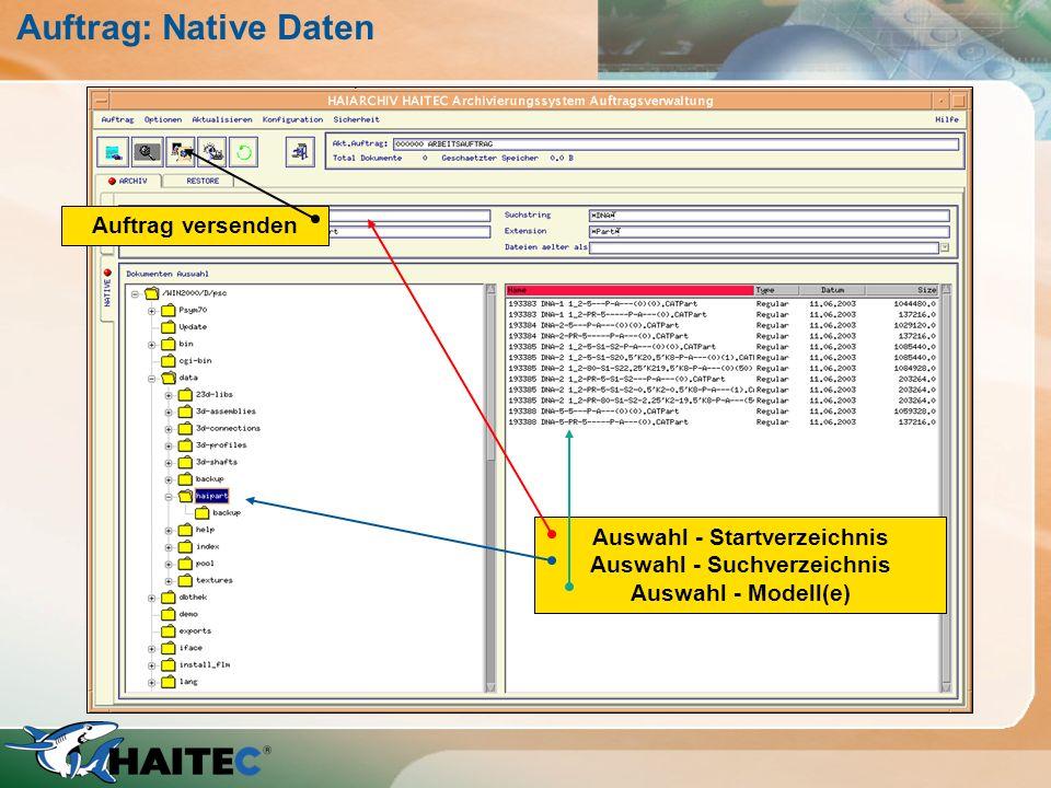 Auftrag: Native Daten Auswahl - Startverzeichnis Auswahl - Suchverzeichnis Auswahl - Modell(e) Auftrag versenden